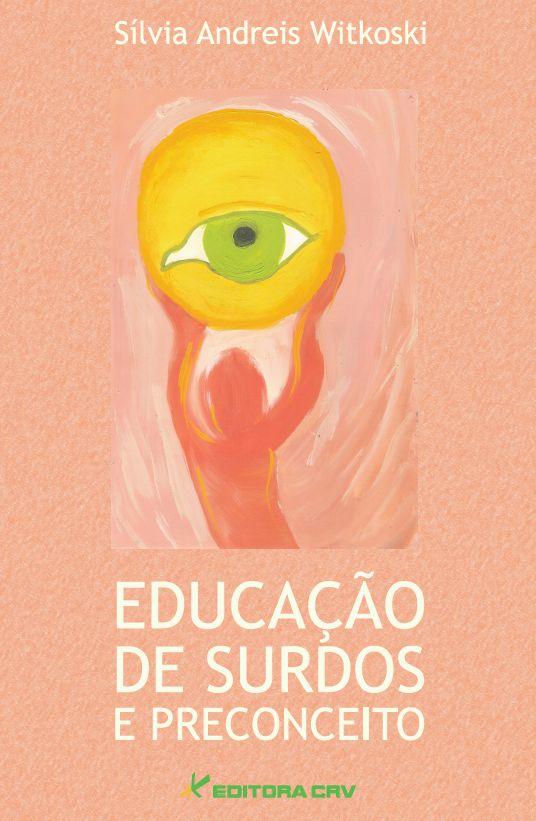 Capa do livro: EDUCAÇÃO DE SURDOS E PRECONCEITO