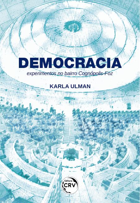 Capa do livro: DEMOCRACIA: <br>experimentos no bairro Cognópolis-Foz