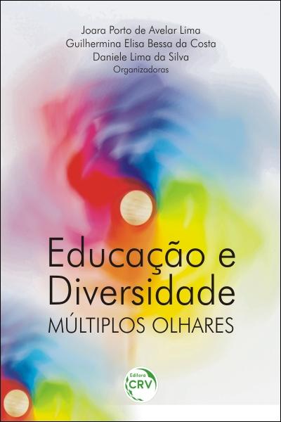 Capa do livro: EDUCAÇÃO E DIVERSIDADE: <br>múltiplos olhares