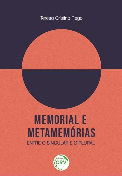 Capa do livro: MEMORIAL E METAMEMÓRIAS: <br>entre o singular e o plural