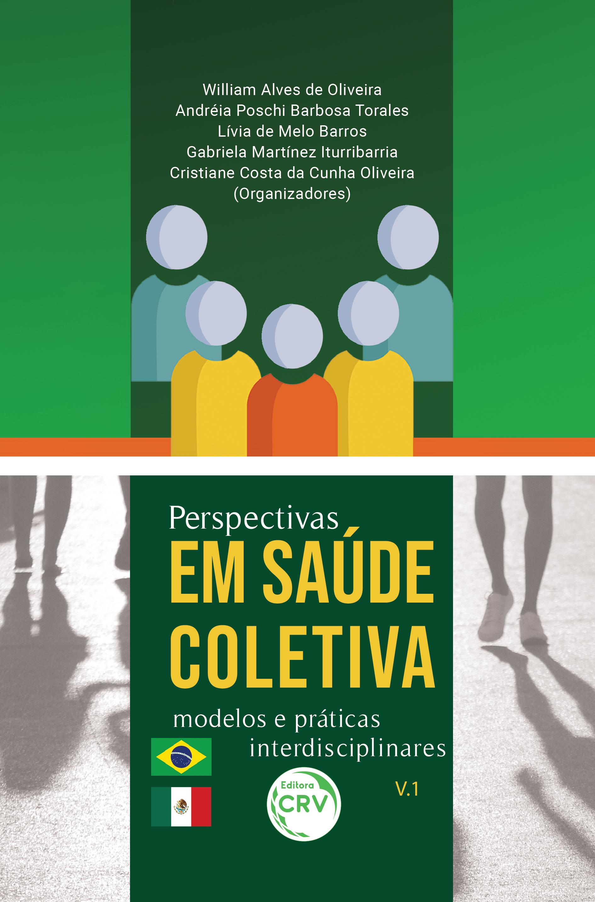 Capa do livro: PERSPECTIVAS EM SAÚDE COLETIVA: <br>modelos e práticas interdisciplinares - Volume 1