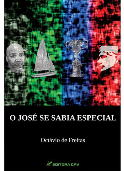 Capa do livro: O JOSÉ SE SABIA ESPECIAL