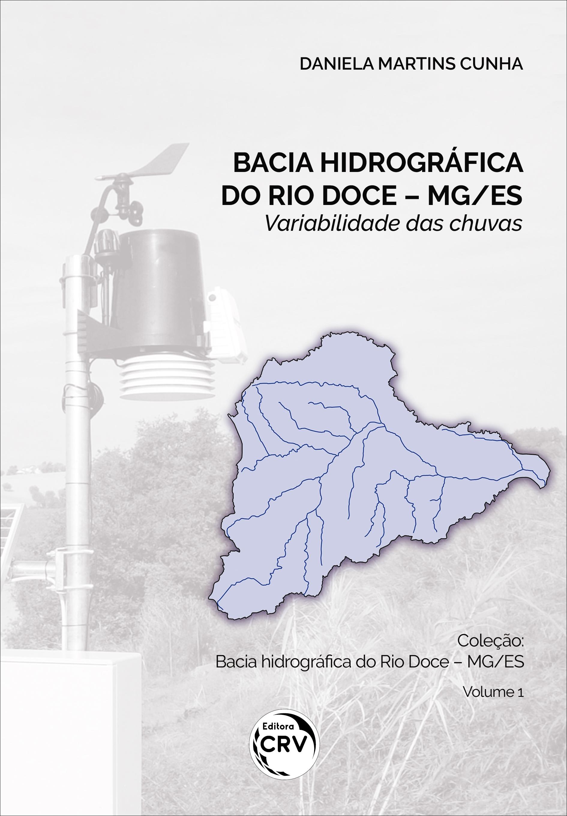 Capa do livro: BACIA HIDROGRÁFICA DO RIO DOCE – MG/ES: <br>variabilidade das chuvas - Volume 1