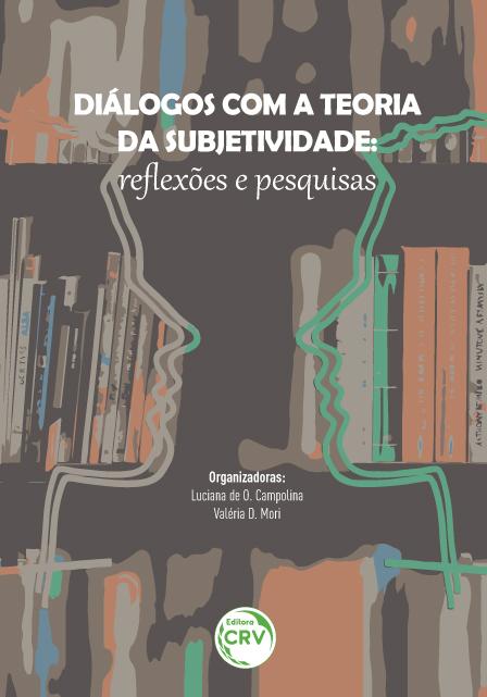 Capa do livro: DIÁLOGOS COM A TEORIA DA SUBJETIVIDADE:<br>re&#64258;exões e pesquisas