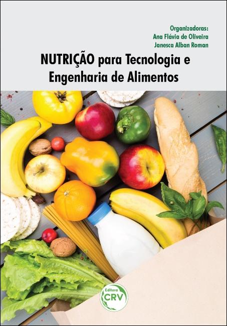 Capa do livro: NUTRIÇÃO PARA TECNOLOGIA E ENGENHARIA DE ALIMENTOS