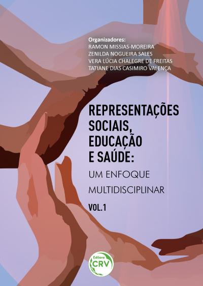 Capa do livro: REPRESENTAÇÕES SOCIAIS, EDUCAÇÃO E SAÚDE:<br>um enfoque multidisciplinar<br>Volume 1<br>COLEÇÃO REPRESENTAÇÕES SOCIAIS, EDUCAÇÃO E SAÚDE: um enfoque multidisciplinar