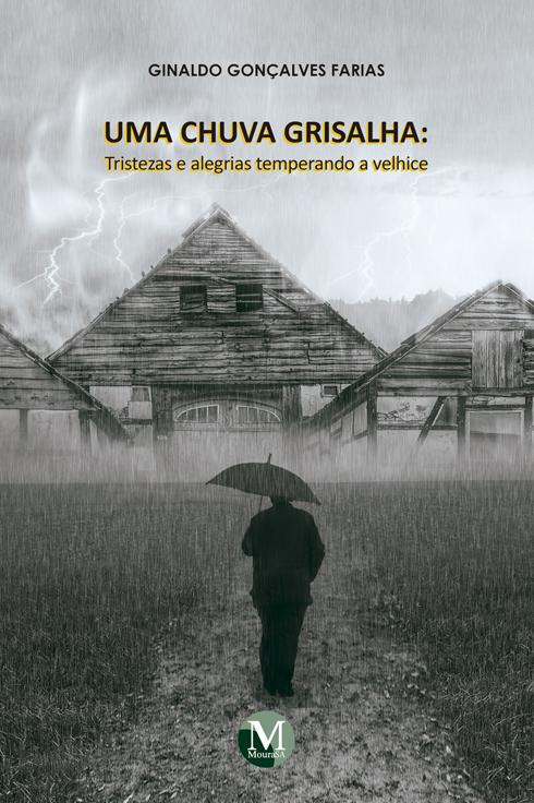 Capa do livro: UMA CHUVA GRISALHA:<br>Tristezas e alegrias temperando a velhice