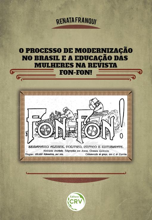 Capa do livro: O PROCESSO DE MODERNIZAÇÃO NO BRASIL E A EDUCAÇÃO DAS MULHERES NA REVISTA FON-FON!
