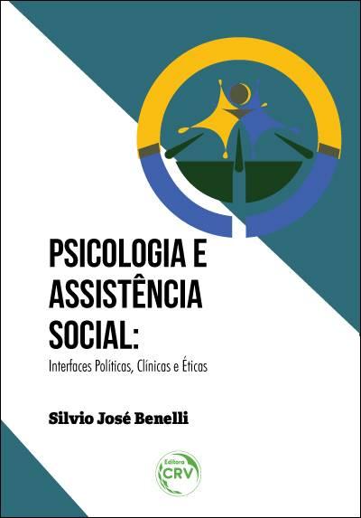 Capa do livro: PSICOLOGIA E ASSISTÊNCIA SOCIAL: <br>interfaces políticas, clínicas e éticas