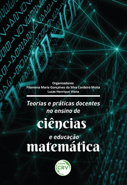 Capa do livro: TEORIAS E PRÁTICAS DOCENTES NO ENSINO DE CIÊNCIAS E EDUCAÇÃO MATEMÁTICA