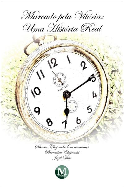 Capa do livro: MARCADO PELA VITÓRIA:<br> uma história real