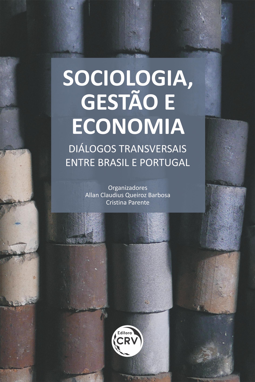 Capa do livro: SOCIOLOGIA, GESTÃO E ECONOMIA:<br> diálogos transversais entre Brasil e Portugal