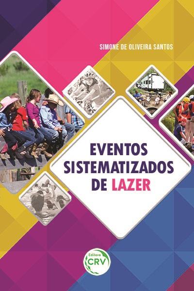 Capa do livro: EVENTOS SISTEMATIZADOS DE LAZER
