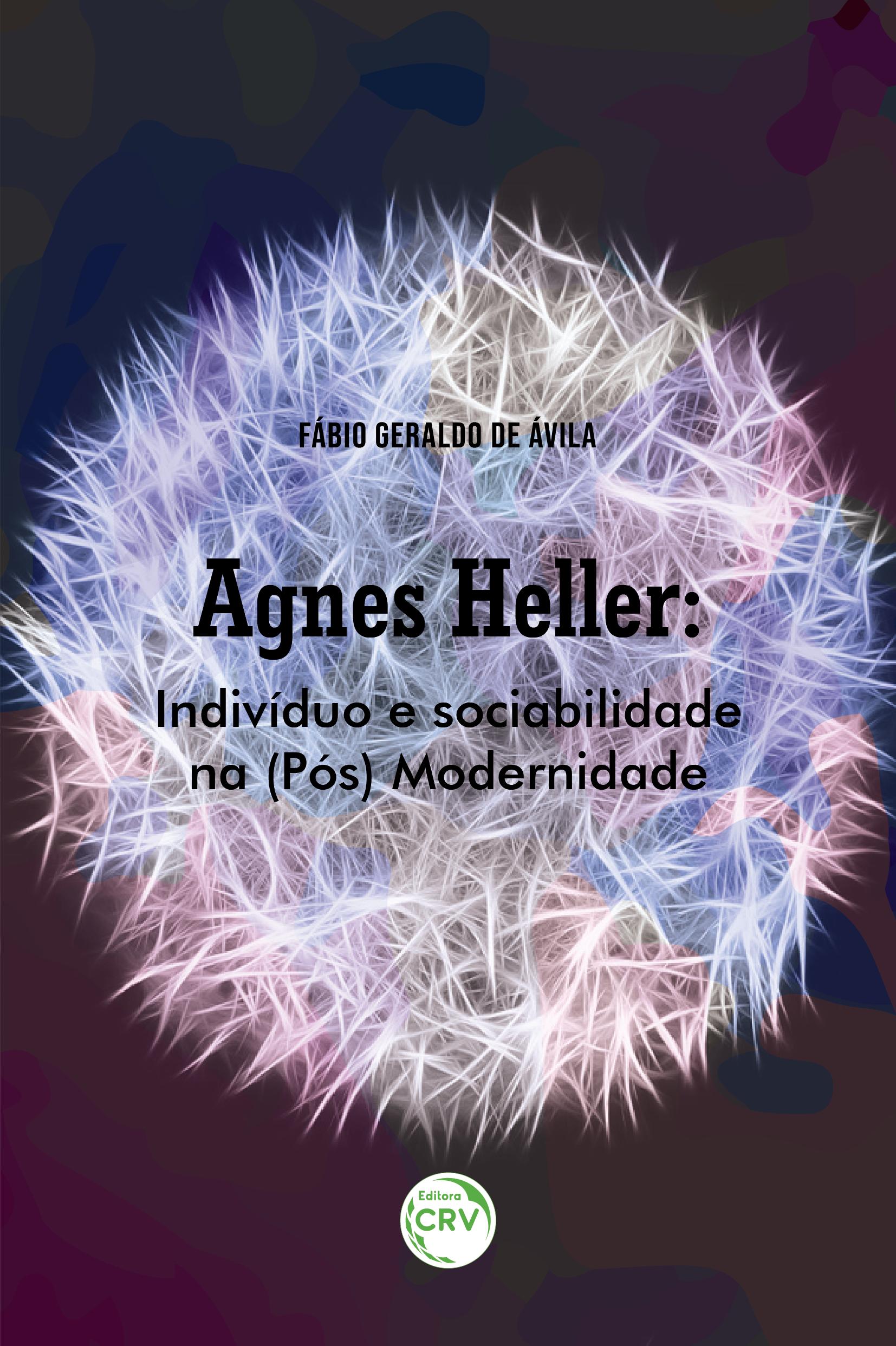 Capa do livro: AGNES HELLER:<br> indivíduo e sociabilidade na (Pós) Modernidade