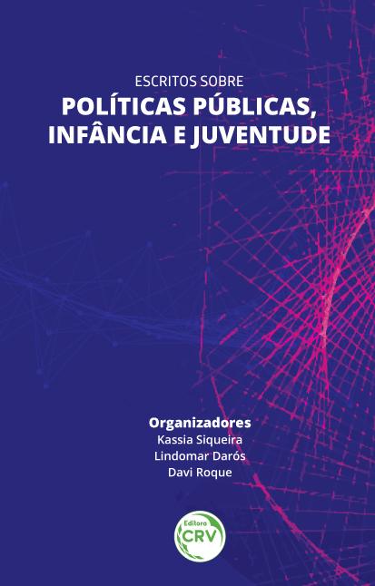 Capa do livro: ESCRITOS SOBRE POLÍTICAS PÚBLICAS, INFÂNCIA E JUVENTUDE