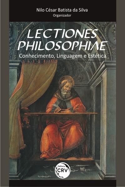 Capa do livro: LECTIONES PHILOSOPHIAE: <br>conhecimento, linguagem e estética