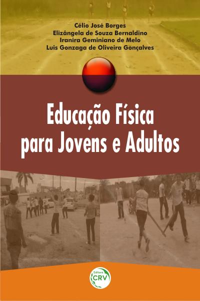 Capa do livro: EDUCAÇÃO FÍSICA PARA JOVENS E ADULTOS