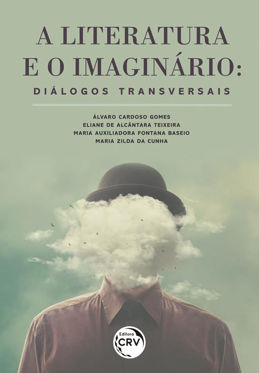 Capa do livro: A LITERATURA E O IMAGINÁRIO:<br>diálogos transversais