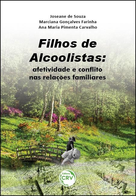 Capa do livro: FILHOS DE ALCOOLISTAS:  <br>afetividade e conflito nas relações familiares