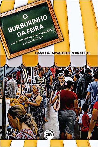 Capa do livro: O BURBURINHO DA FEIRA:  <br>uma história de comensalidade e hospitalidade