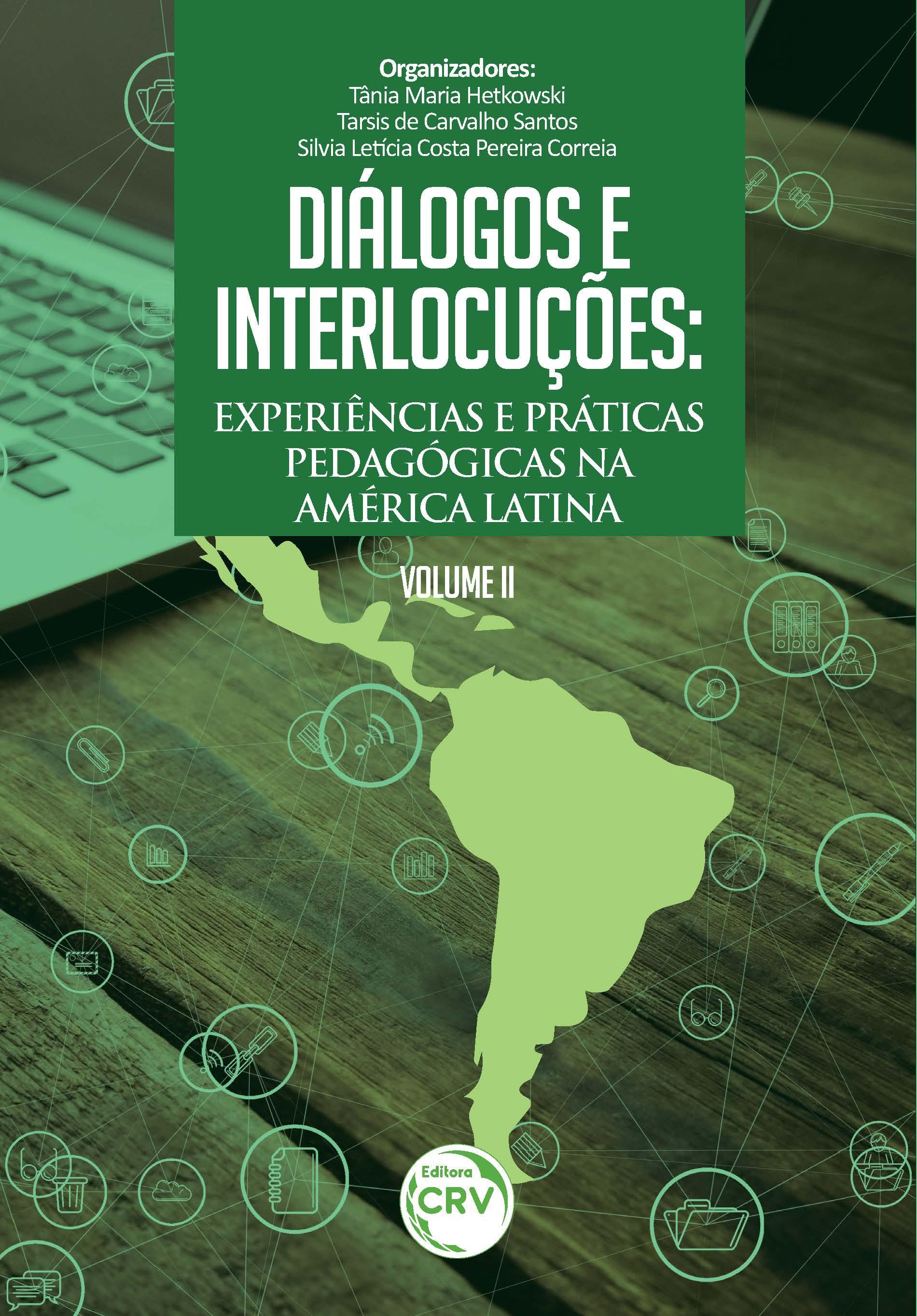 Capa do livro: DIÁLOGOS E INTERLOCUÇÕES: <br>experiências e práticas pedagógicas na América Latina <br>Volume II