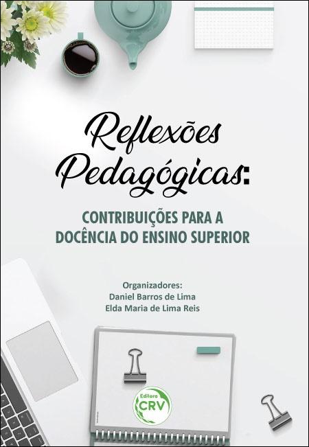 Capa do livro: REFLEXÕES PEDAGÓGICAS: <br>contribuições para a docência do Ensino Superior