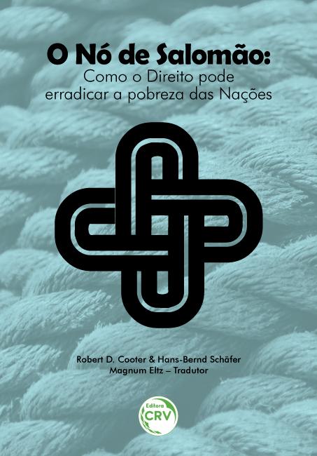 Capa do livro: O NÓ DE SALOMÃO:<br> como o direito pode erradicar a pobreza das nações