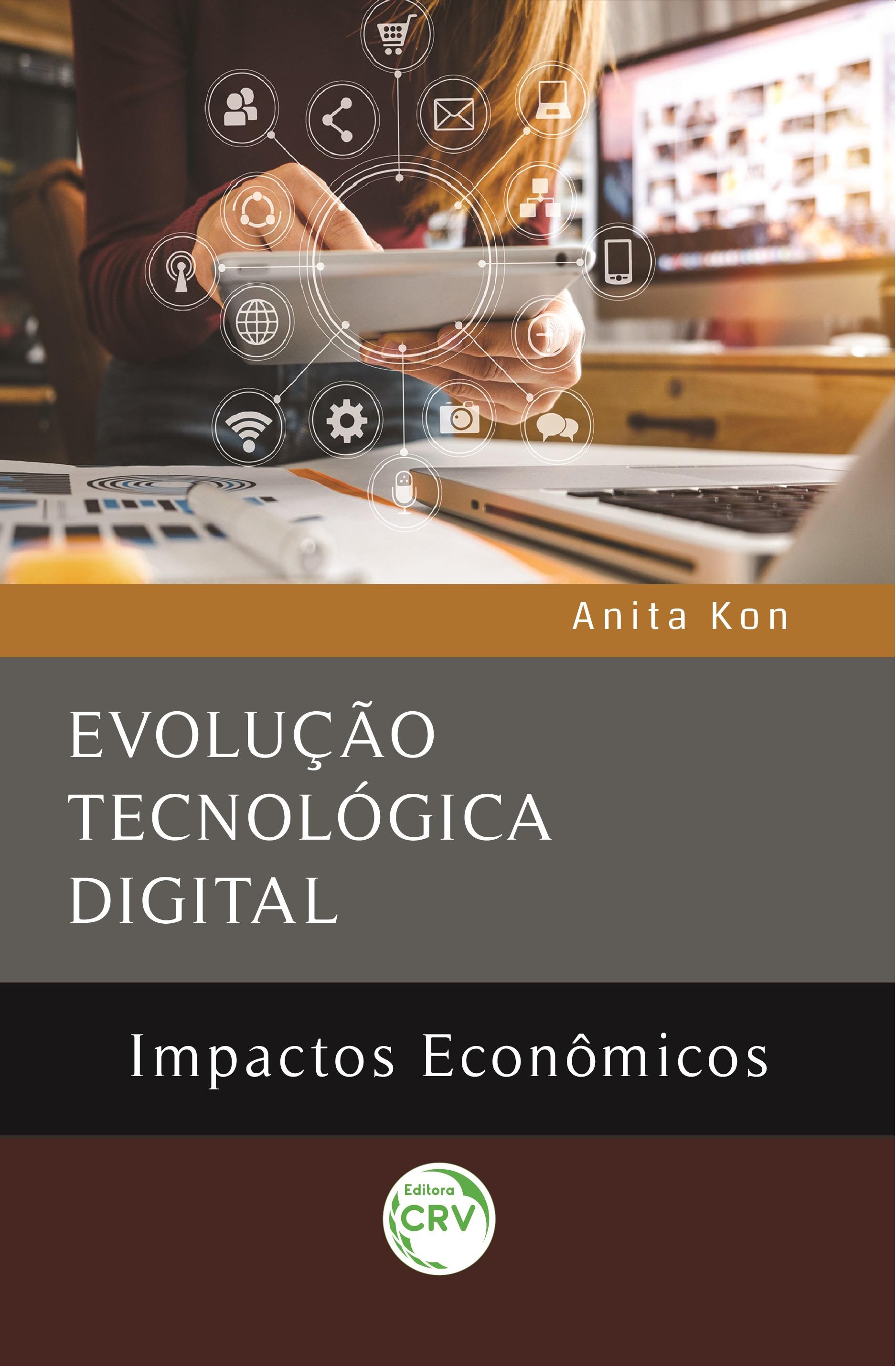 Capa do livro: EVOLUÇÃO TECNOLÓGICA DIGITAL: <br>impactos econômicos