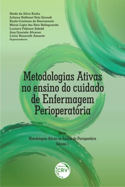 Capa do livro: METODOLOGIAS ATIVAS NO ENSINO DO CUIDADO DE ENFERMAGEM PERIOPERATORIA