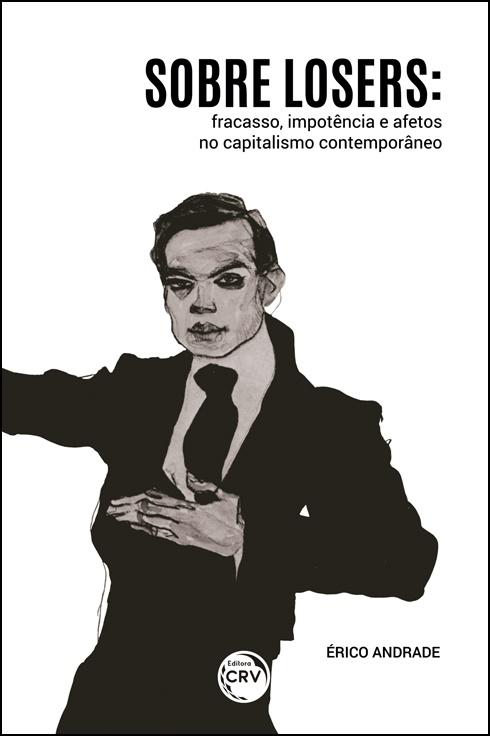 Capa do livro: SOBRE LOSERS:  <br>fracasso, impotência e afetos no capitalismo contemporâneo