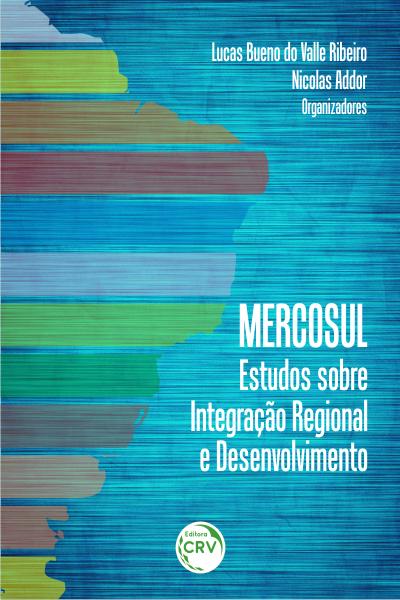 Capa do livro: MERCOSUL – ESTUDOS SOBRE INTEGRAÇÃO REGIONAL E DESENVOLVIMENTO