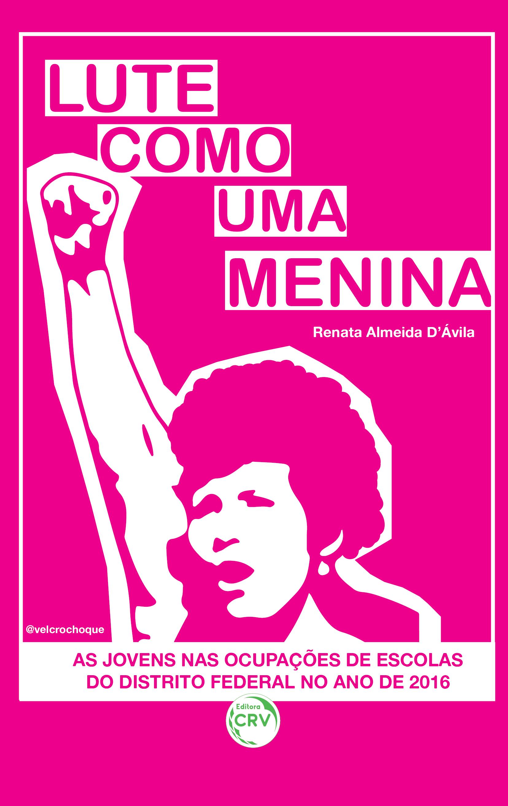 """Capa do livro: """"LUTE COMO UMA MENINA"""":<br> as jovens nas ocupações de escolas do Distrito Federal no ano de 2016"""