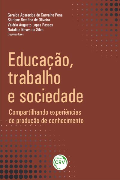 Capa do livro: EDUCAÇÃO, TRABALHO E SOCIEDADE:<BR> compartilhando experiências de produção de conhecimento