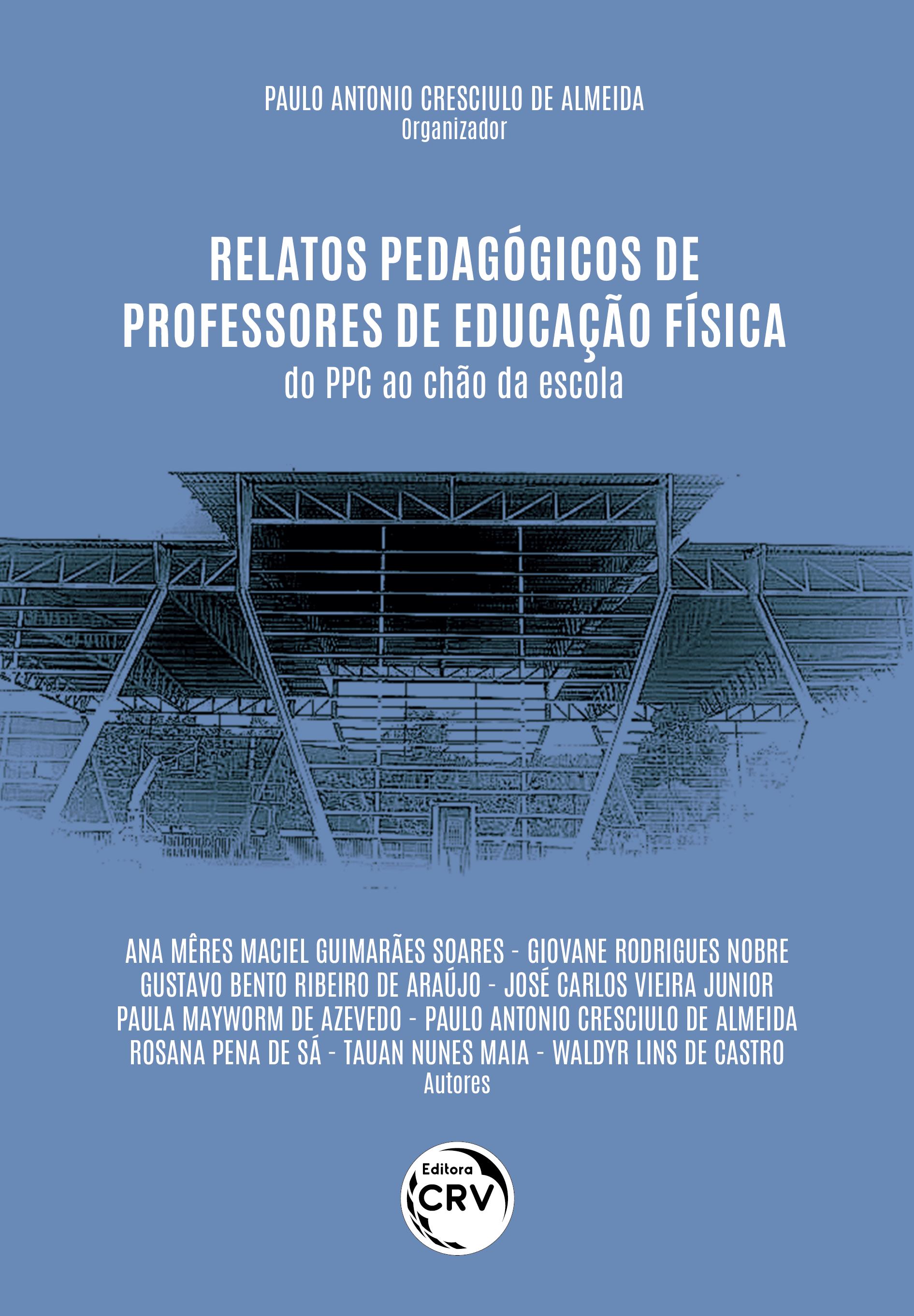 Capa do livro: RELATOS PEDAGÓGICOS DE PROFESSORES DE EDUCAÇÃO FÍSICA: <br>do PPC ao chão da escola