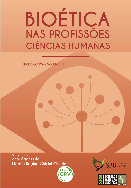 Capa do livro: BIOÉTICA NAS PROFISSÕES: <br>Ciências Humanas <br> <br> Série Bioética – Volume 11