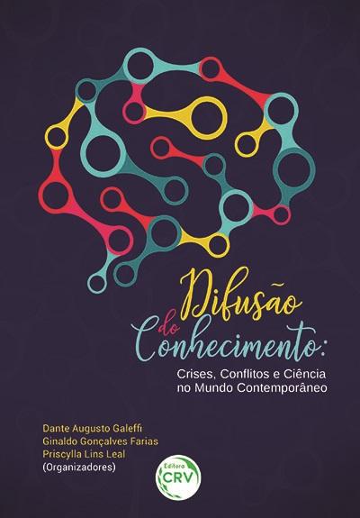 Capa do livro: DIFUSÃO DO CONHECIMENTO: <BR>crises, conflitos e ciência no mundo contemporâneo