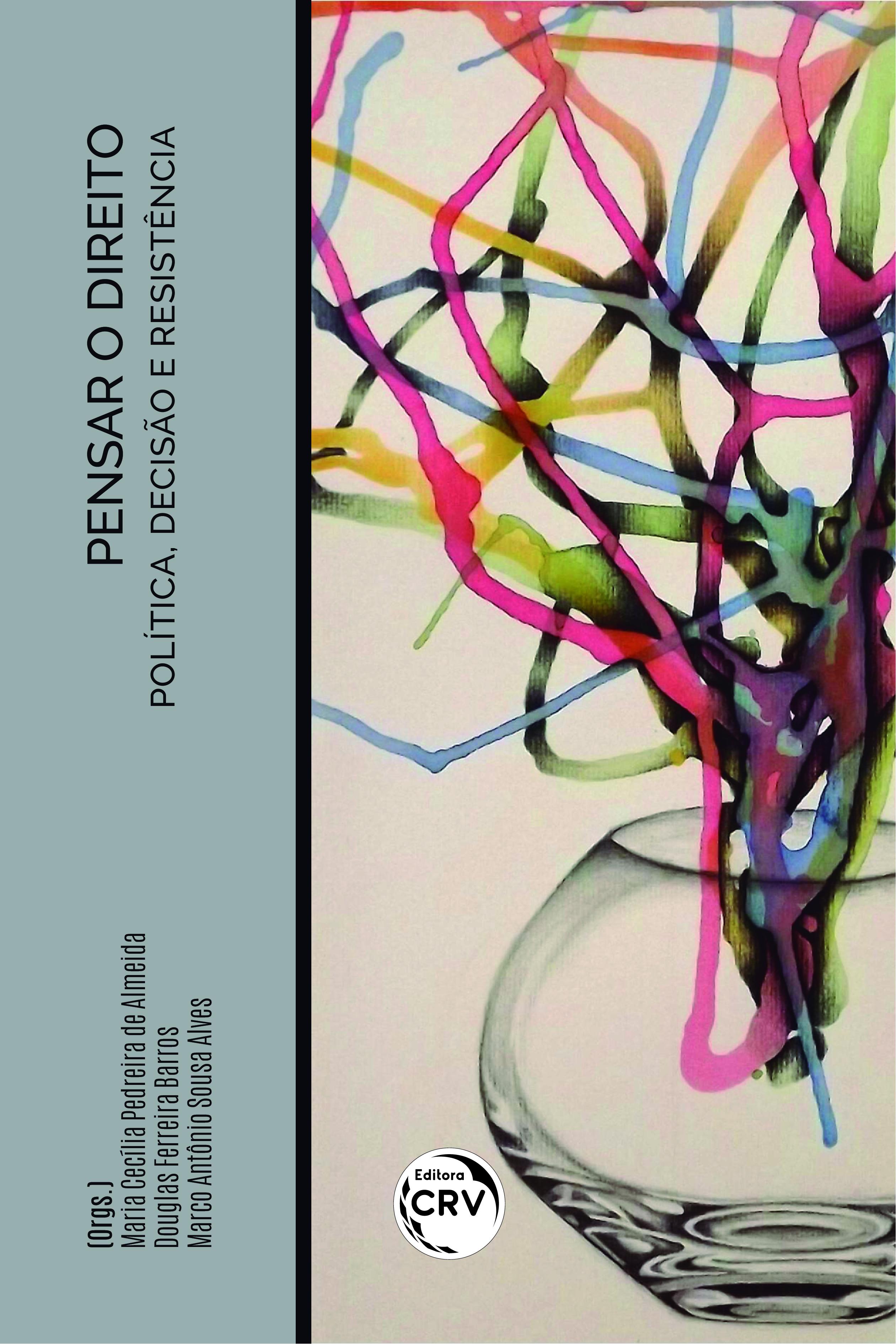 Capa do livro: PENSAR O DIREITO: <br> Política, decisão e resistência