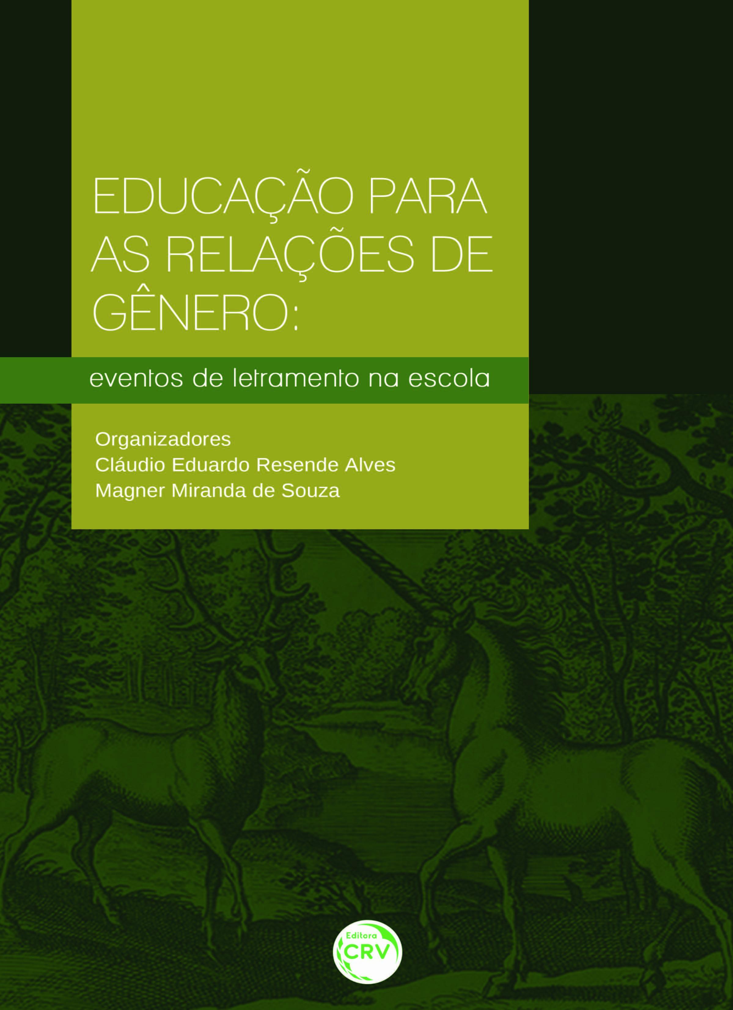 Capa do livro: EDUCAÇÃO PARA AS RELAÇÕES DE GÊNERO:<br> eventos de letramento na escola