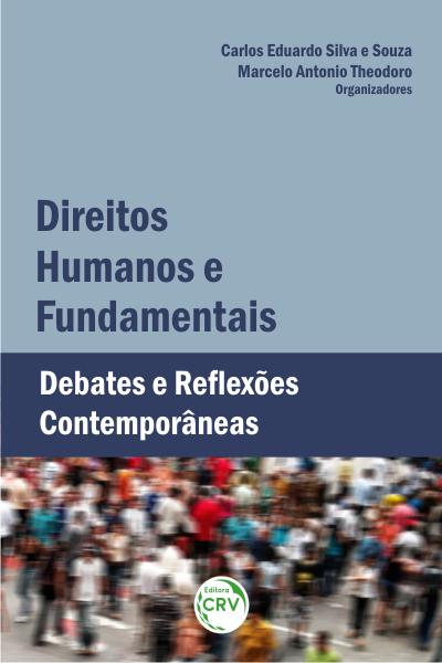 Capa do livro: DIREITOS HUMANOS E FUNDAMENTAIS:<br> debates e reflexões contemporâneas