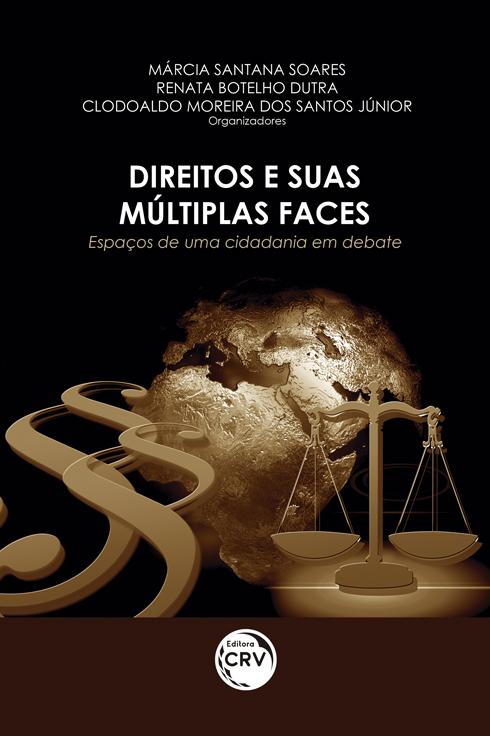 Capa do livro: DIREITOS E SUAS MÚLTIPLAS FACES: <br>espaços de uma cidadania em debate
