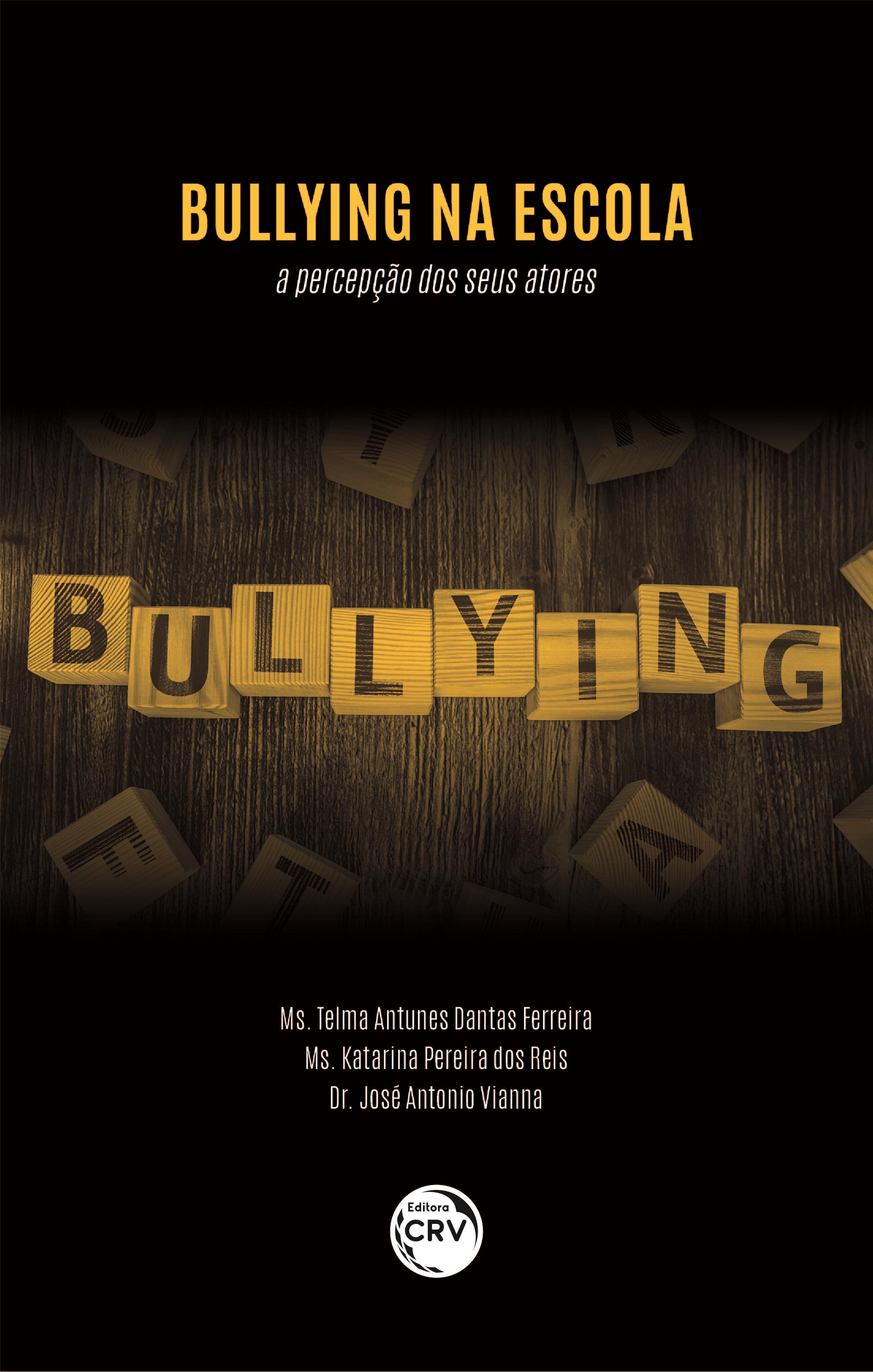 Capa do livro: BULLYING NA ESCOLA: <br>a percepção dos seus atores