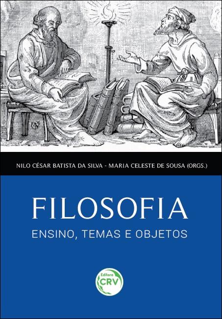 Capa do livro: FILOSOFIA, ENSINO, TEMAS E OBJETOS
