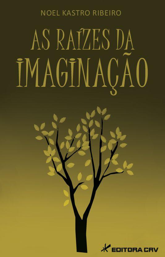 Capa do livro: AS RAÍZES DA IMAGINAÇÃO