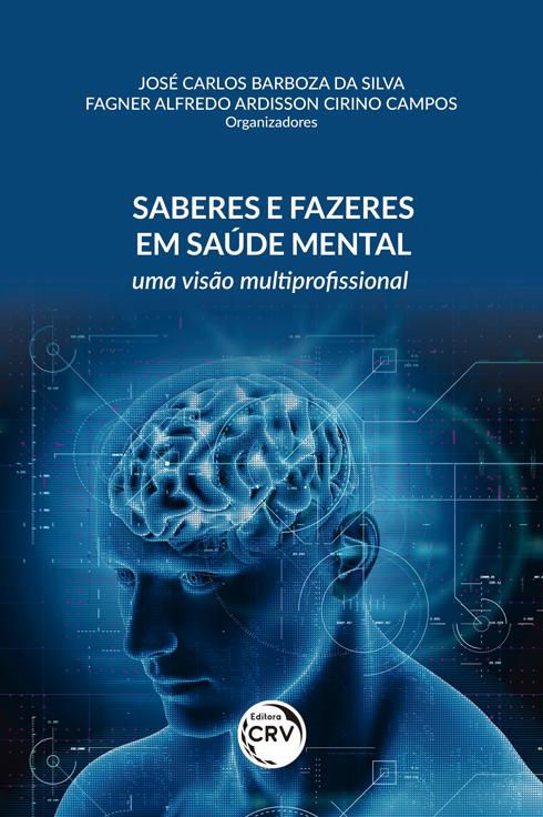Capa do livro: SABERES E FAZERES EM SAÚDE MENTAL: <br>uma visão multiprofissional