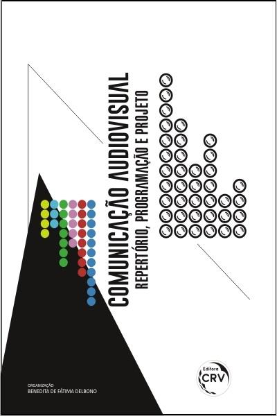 Capa do livro: COMUNICAÇÃO AUDIOVISUAL:<br>repertório, programação e projeto
