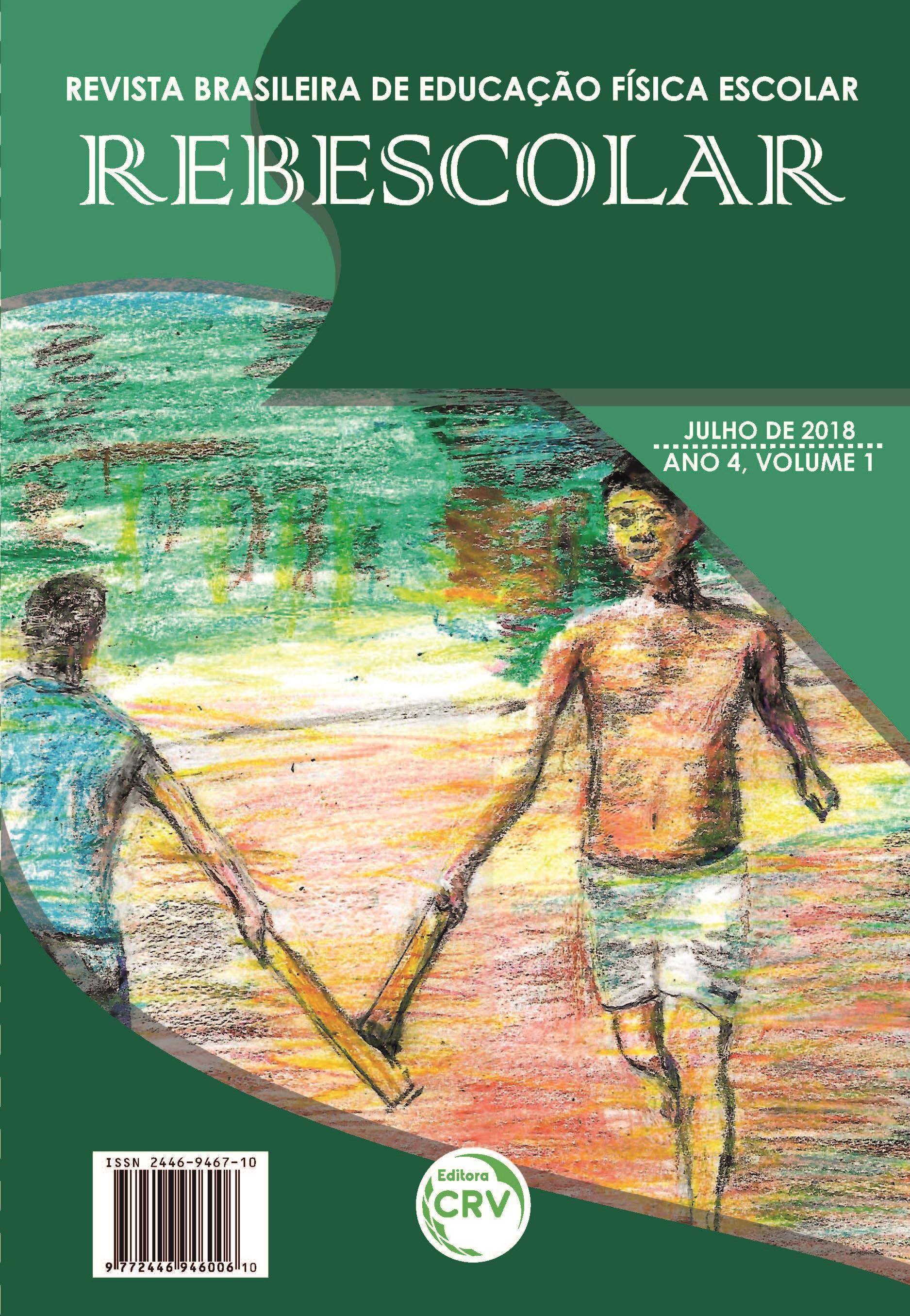 Capa do livro: ANO IV – VOLUME I – JULHO 2018 <br> REVISTA BRASILEIRA DE EDUCAÇÃO FÍSICA ESCOLAR - REBESCOLAR
