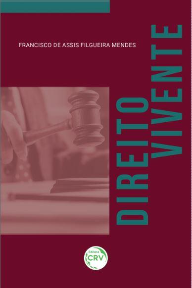 Capa do livro: DIREITO VIVENTE <br>Coletânea de Decisões do 1º e 2º Graus de Jurisdição