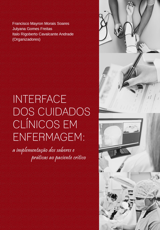 Capa do livro: INTERFACE DOS CUIDADOS CLÍNICOS EM ENFERMAGEM: <br>a implementação dos saberes e práticas ao paciente crítico