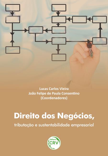 Capa do livro: DIREITO DOS NEGÓCIOS, TRIBUTAÇÃO E SUSTENTABILIDADE EMPRESARIAL