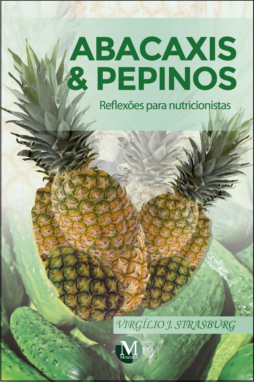 Capa do livro: ABACAXIS & PEPINOS: reflexões para nutricionistas